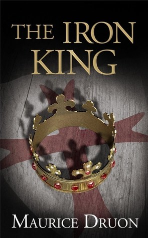 The Iron King (The Accursed Kings Series, Book 1)