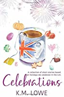Celebrations: A Collection Of Short Stories