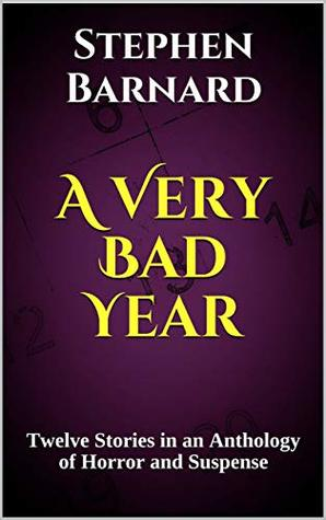 A Very Bad Year: Twelve Stories of Horror and Suspense
