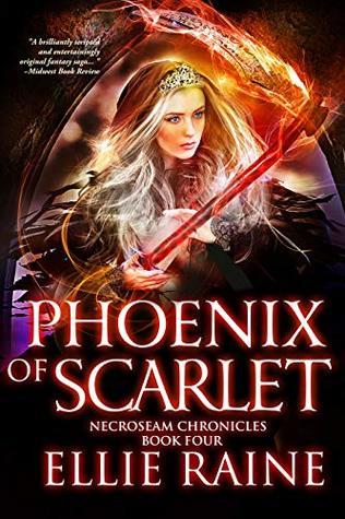 Phoenix of Scarlet (NecroSeam, #4)