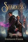 Shardless (Tempris Book 1)
