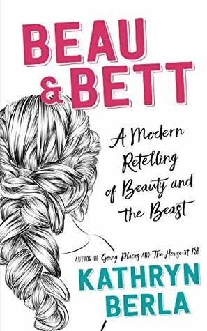 Beau and Bett by Kathryn Berla
