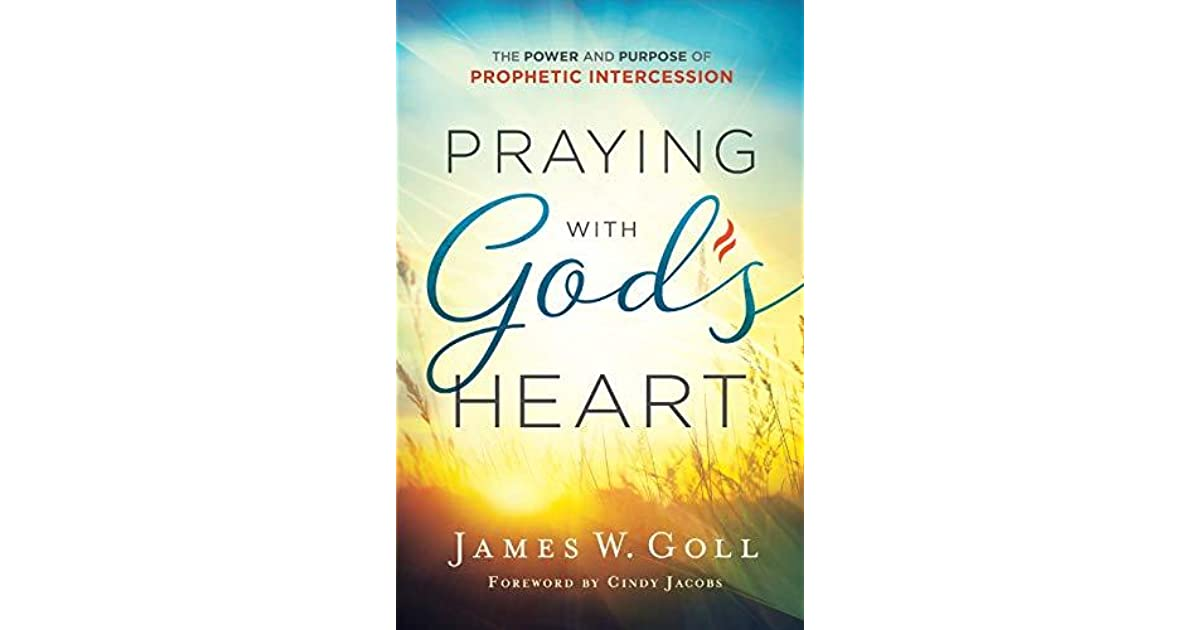 Praying with God's Heart: The Power and Purpose of Prophetic