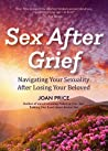 Sex After Grief: Navigating Your Sexuality After Losing Your Beloved