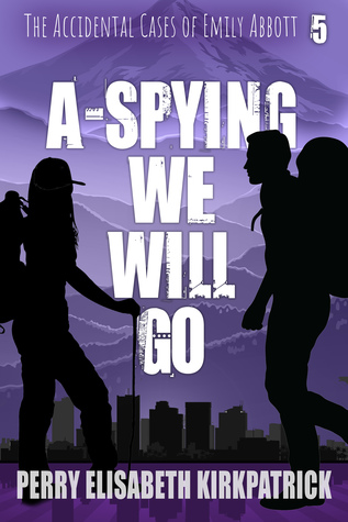 A-Spying We Will Go by Perry Elisabeth Kirkpatrick