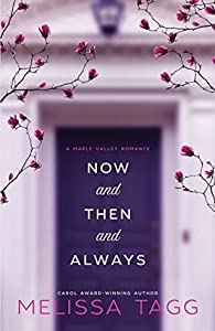 Now and Then and Always (Maple Valley, #1)