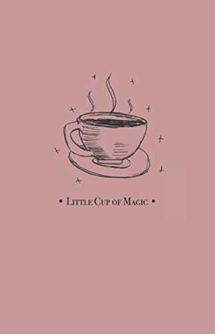 Little Cup of Magic