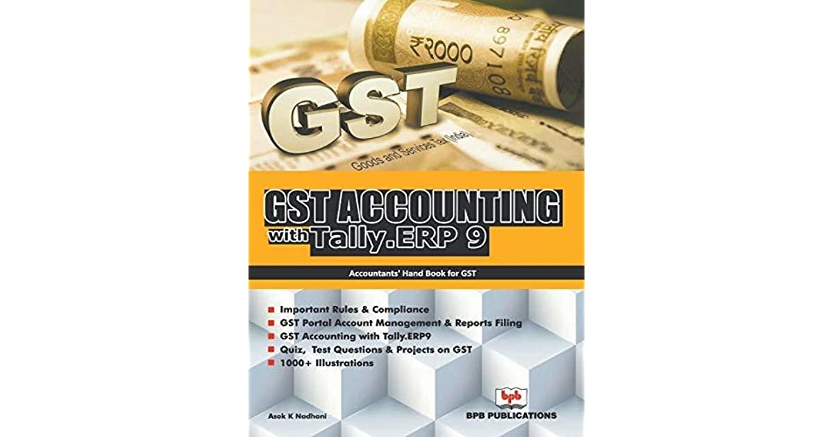 GST Accounting with Tally ERP 9 by Ashok K Nadhani