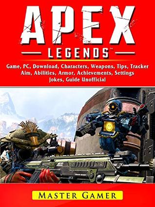 Apex Legends Game, Mobile, Battle Pass, Tracker, PC, Characters, Gameplay, App, Aimbot, Abilities, Download, Jokes, Guide Unofficial