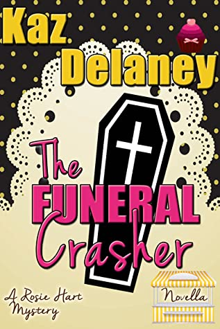 The Funeral Crasher by Kaz Delaney