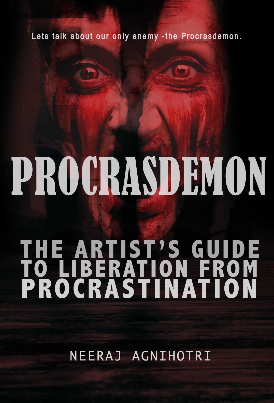 Procrasdemon - The Artist's Guide to Liberation From Procrastination