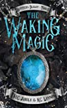 The Waking Magic (Winter's Blight #3)