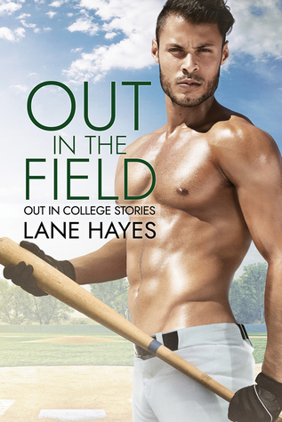 Out in the Field (Out in College, #4)