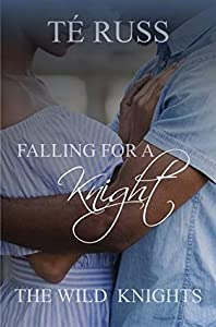 Falling for a Knight (The Wild Knights Book 1)
