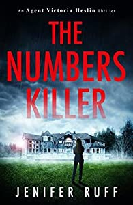 The Numbers Killer (An Agent Victoria Heslin Thriller, #1)