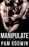 Manipulate (Deliver #6)