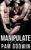 Manipulate (Deliver #6)