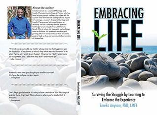 Embracing Life: SURVIVING THE STRUGGLE BY LEARNING TO EMBRACE THE EXPERIENCE