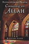 Communicating with Allah: Rediscovering Prayer (Salah)