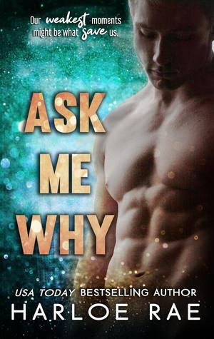 Ask Me Why by Harloe Rae