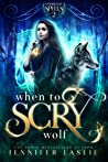 When to Scry Wolf (Unfortunate Spells Book 2)