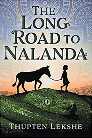 The Long Road to Nalanda by Thupten Lekshe