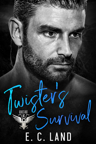 Twister's Survival (Devils Riot MC, #3) by E C  Land