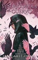 La misericordia del cuervo (La misericordia del cuervo, #1)