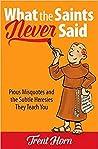 What the Saints Never Said