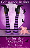 Better the Witch You Know (Calamity Corners, #3)