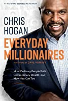 Everyday Millionaires: How Ordinary People Built Extraordinary Wealth--And How You Can Too