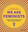 We are Feminists! Eine kurze Geschichte der Frauenrechte