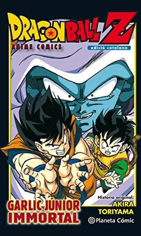 Bola De Drac Z Garlick Junior Immortal By Akira Toriyama Is een personage uit dragon ball z. goodreads