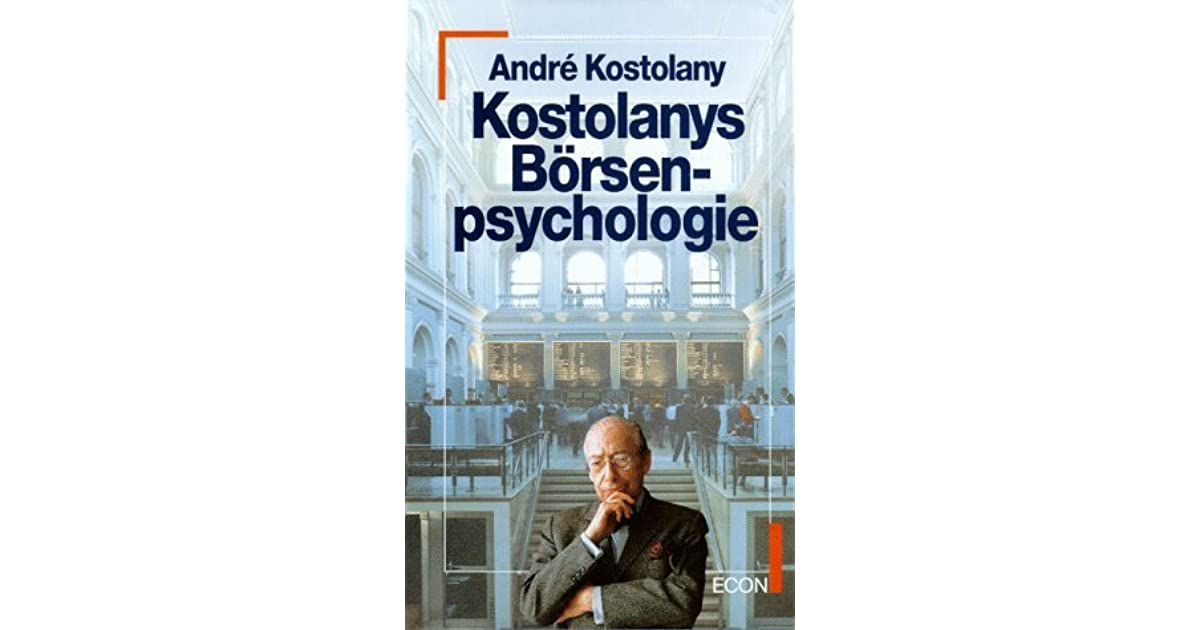 Kostolanys Börsenpsychologie  by André Kostolany