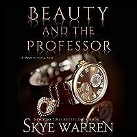 Beauty and the Professor (A Modern Fairy Tale Duet, #1)