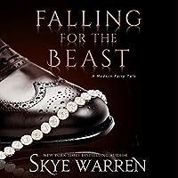 Falling for the Beast (A Modern Fairy Tale Duet, #2)