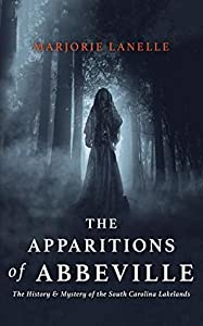 The Apparitions of Abbeville (The History & Mystery of the South Carolina Lakelands Book 2)