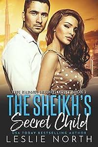 The Sheikh's Secret Child (The Karawi Sheikhs, #2)
