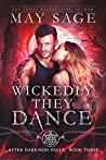 Wickedly They Dance (After Darkness Falls, #3)