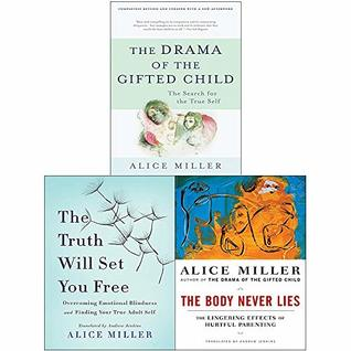 Alice Miller 3 Books Collection Set (Drama of the Gifted Child, Body Never Lies, Truth Will Set You Free)