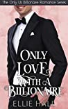 Only Love with a Billionaire (Only Us Billionaire Romance Series Book 4)
