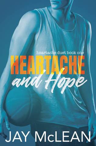 Heartache and Hope (Heartache Duet, #1)