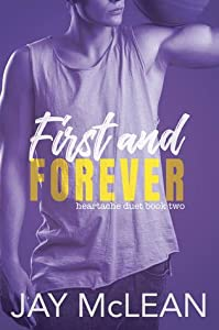 First and Forever (Heartache Duet, #2)