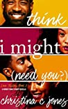 I Think I Might Need You (Love Sisters #2)