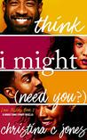 I Think I Might Need You (Love Sisters, #2)