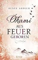 """Okami - Aus Feuer geboren: Ein Spin-off zu """"Das Mädchen aus Feuer und Sturm"""