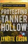 Protecting Tanner Hollow (Tanner Hollow, #1-4)