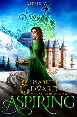 Aspiring, Part 1 of the Siblings' Tale (Elisabeth and Edvard Book 1)