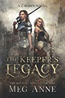 The Keeper's Legacy: A Chosen Novel