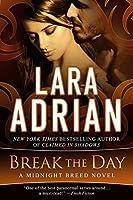 Break the Day (Midnight Breed, #16)